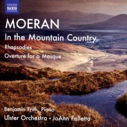 Moeran: In the Mountain Country; Rhapsodies; Overture for a Masque
