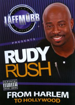 Rudy Rush - From Harlem to Hollywood