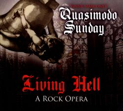 Quasimodo Sunday - Living Hell: A Rock Opera