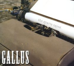 Gallus - The  Sparta Tapes