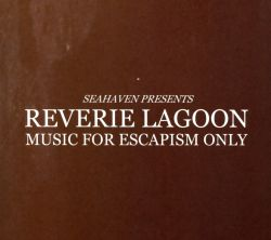 Reverie Lagoon: Music for Escapism Only