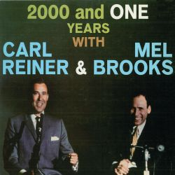 Mel Brooks - 2000 and One Years with Carl Reiner & Mel Brooks