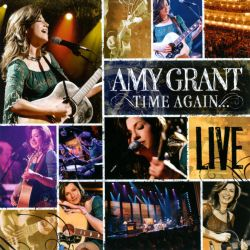 Time Again... Amy Grant Live