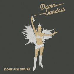 Damn Vandals - Done For Desire