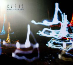 CV313 - Live At Primary