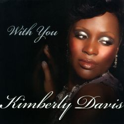 Kimberly Davis - With You