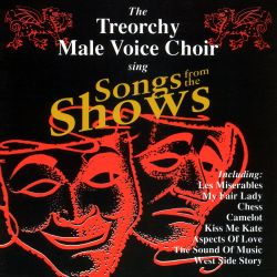 The Treorchy Male Voice Choir - Sing Songs from the Shows