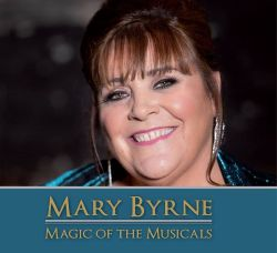 Mary Byrne - Magic of the Musicals