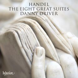 Danny Driver - Handel: The Eight Great Suites