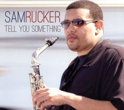 Sam Rucker - Tell You Something
