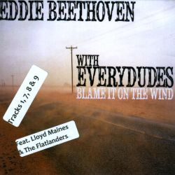 Eddie Beethoven / Everydudes - Blame It On the Wind
