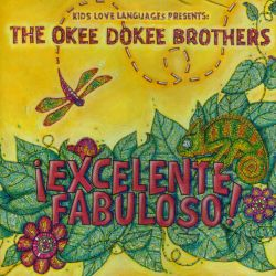 The Okee Dokee Brothers - ¡Excelente Fabuloso!