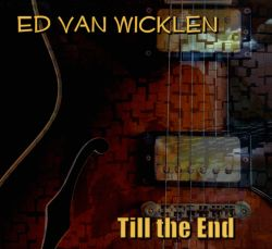 Till The End - Ed Van Wicklen