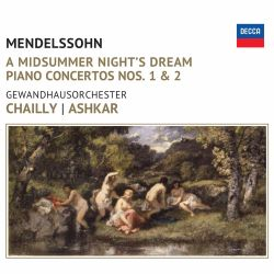 Mendelssohn: A Midsummer Night's Dream; Piano Concertos Nos. 1 & 2