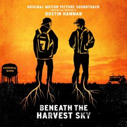 Dustin Hamman - Beneath the Harvest Sky [Original Motion Picture Soundtrack]