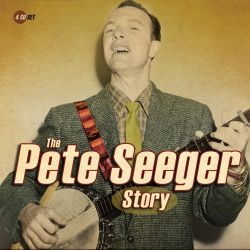 Pete Seeger - The  Pete Seeger Story
