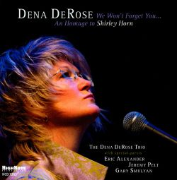 Dena DeRose - We Won't Forget You: An Homage To Shirley Horn