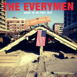 The Everymen - Givin' Up on Free Jazz