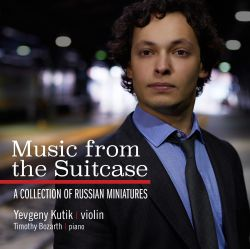 Music from the Suitcase: A Collection of Russian Miniatures