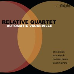 Relative Quartet - Automatic Vaudeville