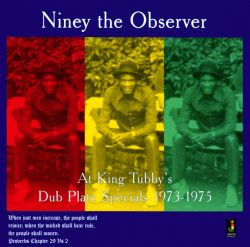 Niney the Observer - At King Tubby's: Dub Plate Specials 1973-1975