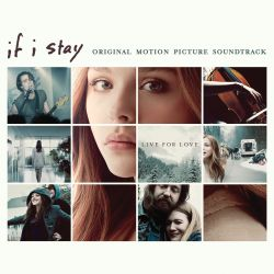Original Soundtrack - If I Stay [Original Motion Picture Soundtrack]