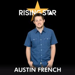 Austin French - I Don't Want To Be [Rising Star Performance]