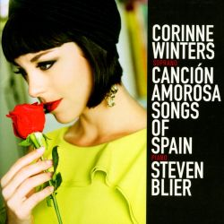 Corrine Winters / Steven Blier - Canción Amorosa: Songs of Spain