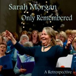 Sarah Morgan - Only Remembered: A Retrospective