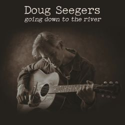 Doug Seegers - Going Down To the River [Single]
