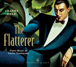 The Flatterer: Piano Music of Cécile Chaminade