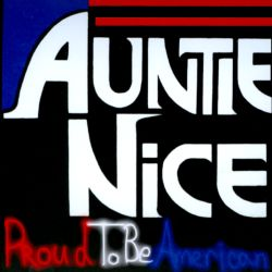 Auntie Nice - Proud To Be