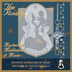 The Rosary: Mysteries, Meditations & Music
