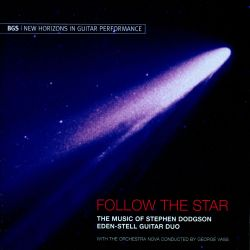 Eden-Stell Guitar Duo - Follow the Star: The Music of Stephen Dodgson