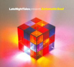 LateNightTales Presents Automatic Soul
