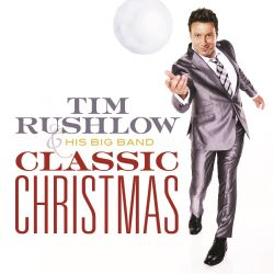 Tim Rushlow / Tim Rushlow & His Big Band - Classic Christmas