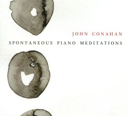 John Conahan - Spontaneous Piano Meditations