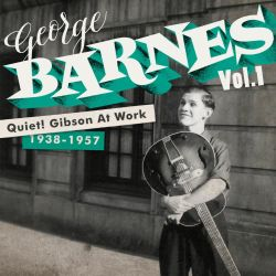 George Barnes - Quiet! Gibson At Work, Vol. 1
