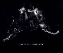 Full of Hell/Merzbow