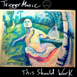 Trigger Music - This Should Work
