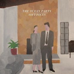 The Ocean Party - Soft Focus