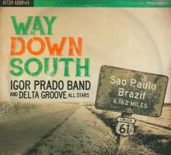 Delta Groove All Stars / Igor Prado Band - Way Down South