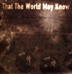 Bryan E. Miller - That The World May Know