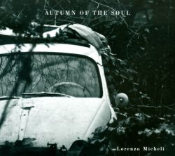 Lorenzo Micheli - Autumn of the Soul