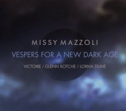 Missy Mazzoli: Vespers for a New Dark Age