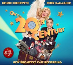 On the 20th Century [New Broadway Cast Recording]