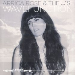 Arrica Rose & The ...'s - Wave Function
