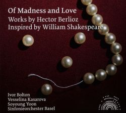 Berlioz: Of Madness and Love