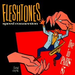 The Fleshtones - Speed Connection: Live in Paris 85