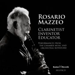 Rosario Mazzeo - Rosario Mazzeo: Clarinetist, Inventor, Educator - Performances from the Chamber Music and Orchestral Repertoire